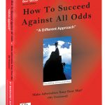How to succeed against all odds
